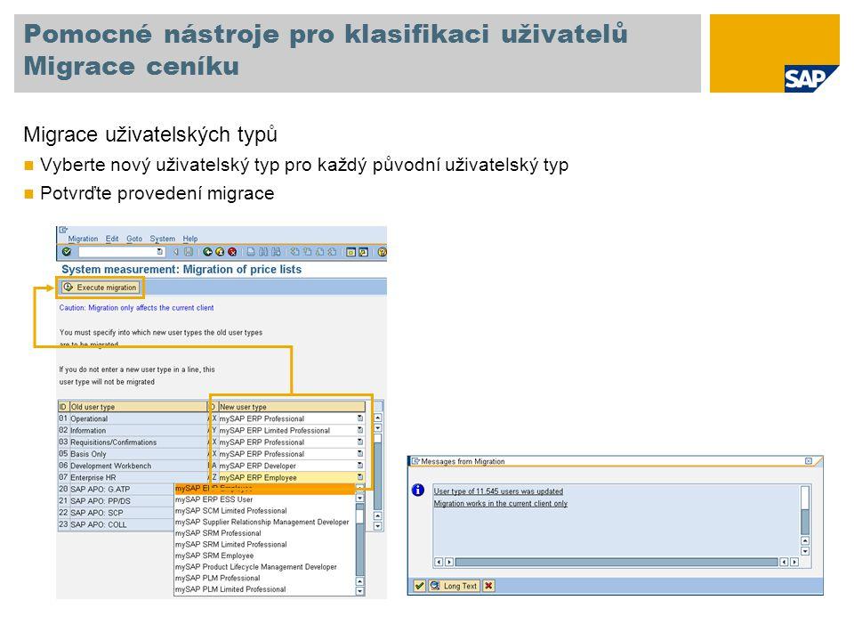 Pomocné nástroje pro klasifikaci uživatelů Migrace ceníku Migrace uživatelských typů Vyberte nový uživatelský typ pro každý původní uživatelský typ Potvrďte provedení migrace