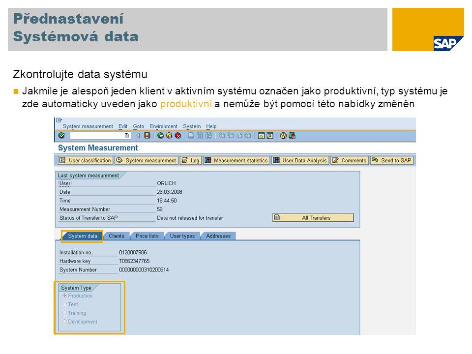 Přednastavení Výběr klientů Zkontrolujte klienty Klienti číslo 000 a 066 jsou vyloučeni automaticky Označte klienty relevantní pro systémové měření