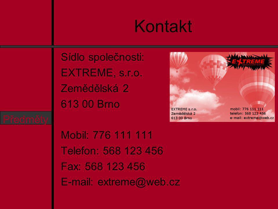 Osnova O nás Aktivity Ceník Předměty Kontakt Sídlo společnosti: EXTREME, s.r.o.