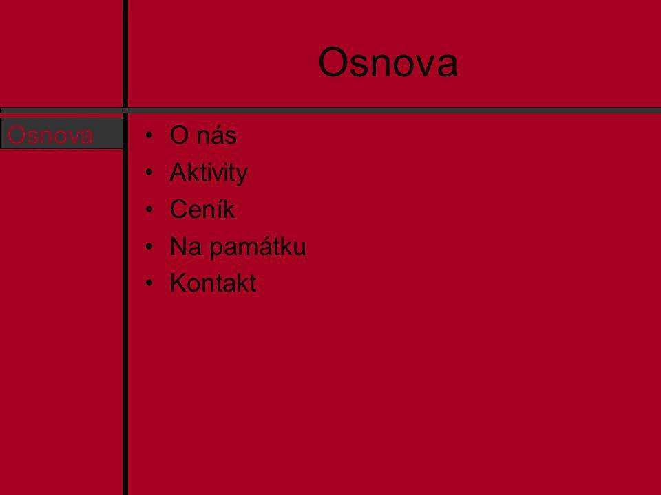 O nás Osnova O nás Aktivity Ceník Předměty Kontakt společnost EXTREME s.r.o.