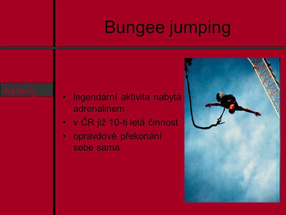 Bungee jumping Osnova O nás Aktivity Ceník Předměty Kontakt legendární aktivita nabytá adrenalinem v ČR již 10-ti letá činnost opravdové překonání sebe sama