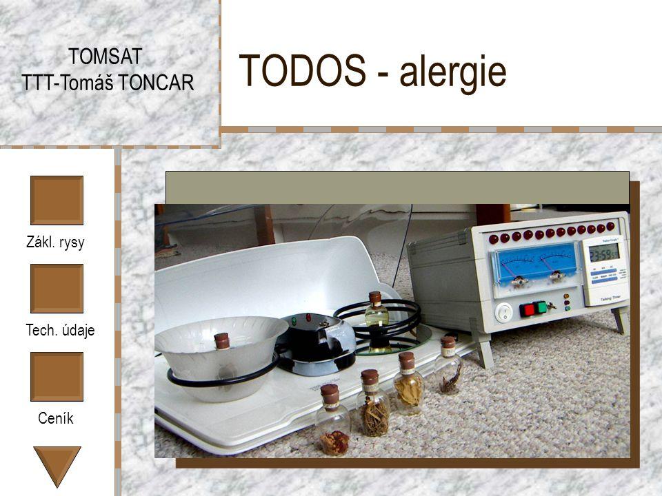 Zákl. rysy Tech. údaje Ceník TODOS - alergie TOMSAT TTT-Tomáš TONCAR Sem vložte fotografii výrobku.