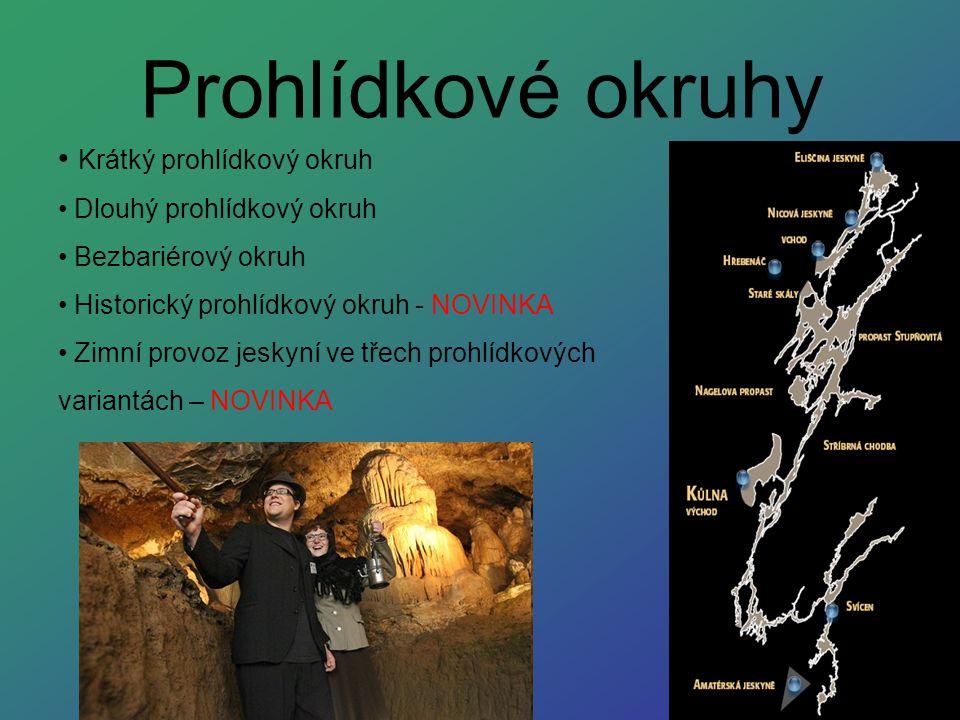 Prohlídkové okruhy Krátký prohlídkový okruh Dlouhý prohlídkový okruh Bezbariérový okruh Historický prohlídkový okruh - NOVINKA Zimní provoz jeskyní ve třech prohlídkových variantách – NOVINKA