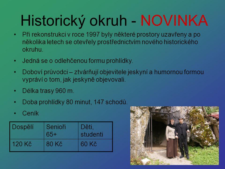 Historický okruh - NOVINKA Při rekonstrukci v roce 1997 byly některé prostory uzavřeny a po několika letech se otevřely prostřednictvím nového histori