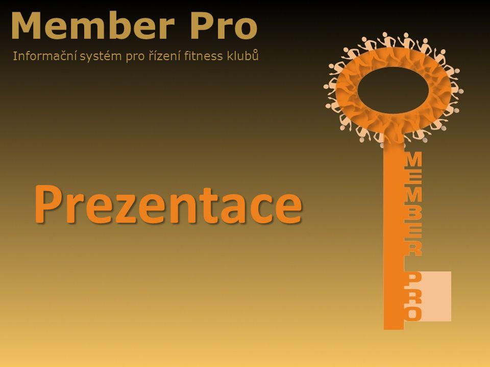 Member Pro Informační systém pro řízení fitness klubů Prezentace