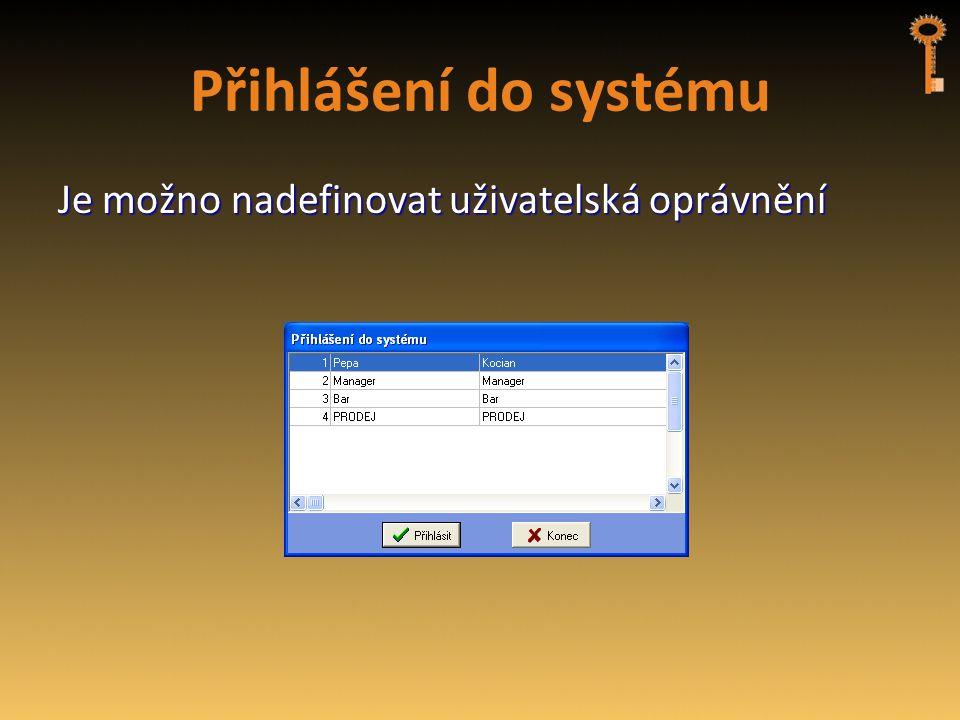 Přihlášení do systému Je možno nadefinovat uživatelská oprávnění