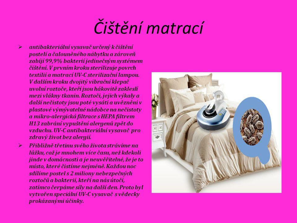 Čištění matrací  antibakteriální vysavač určený k čištění postelí a čalouněného nábytku a zároveň zabíjí 99,9% bakterií jedinečným systémem čištění.