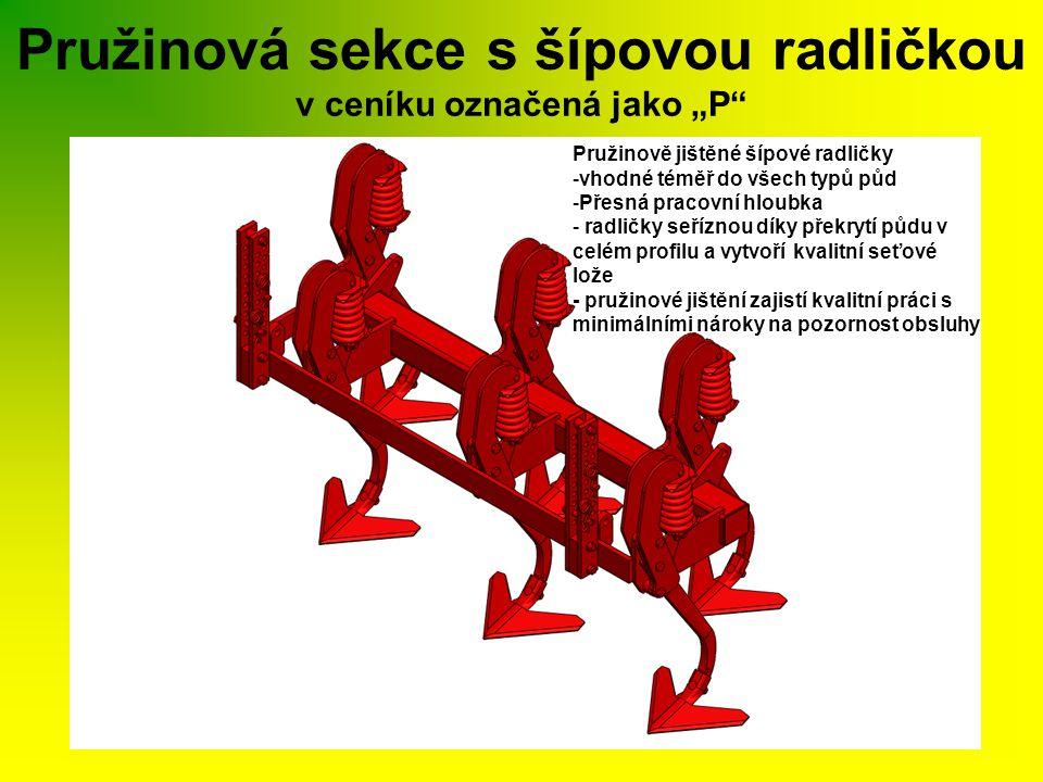 """Pružinová sekce s šípovou radličkou v ceníku označená jako """"P"""" Pružinově jištěné šípové radličky -vhodné téměř do všech typů půd -Přesná pracovní hlou"""