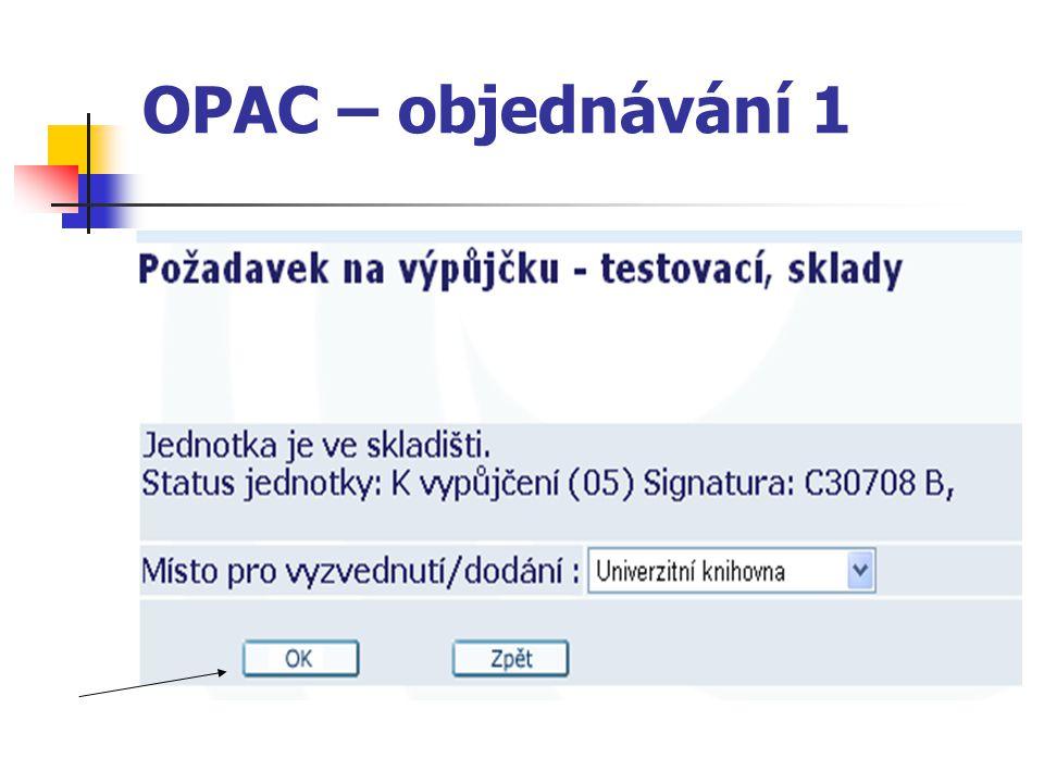 OPAC – objednávání 1