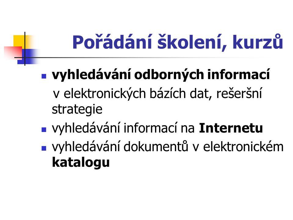Pořádání školení, kurzů vyhledávání odborných informací v elektronických bázích dat, rešeršní strategie vyhledávání informací na Internetu vyhledávání
