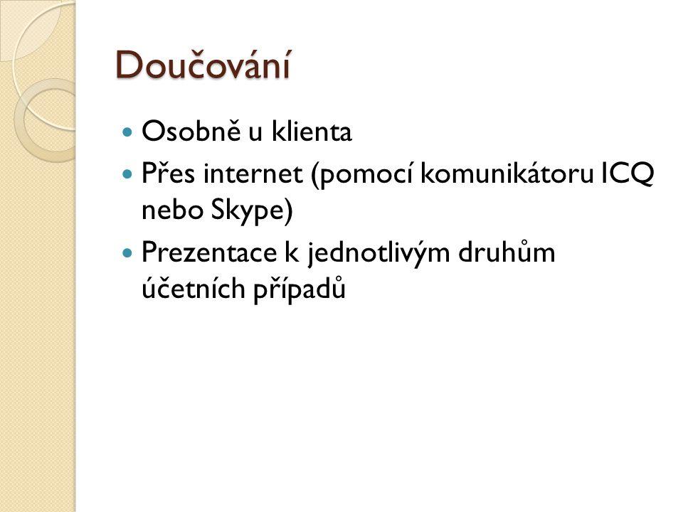 Doučování Osobně u klienta Přes internet (pomocí komunikátoru ICQ nebo Skype) Prezentace k jednotlivým druhům účetních případů