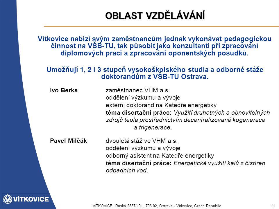 VÍTKOVICE, Ruská 2887/101, 706 02, Ostrava - Vítkovice, Czech Republic11 OBLAST VZDĚLÁVÁNÍ Vítkovice nabízí svým zaměstnancům jednak vykonávat pedagog