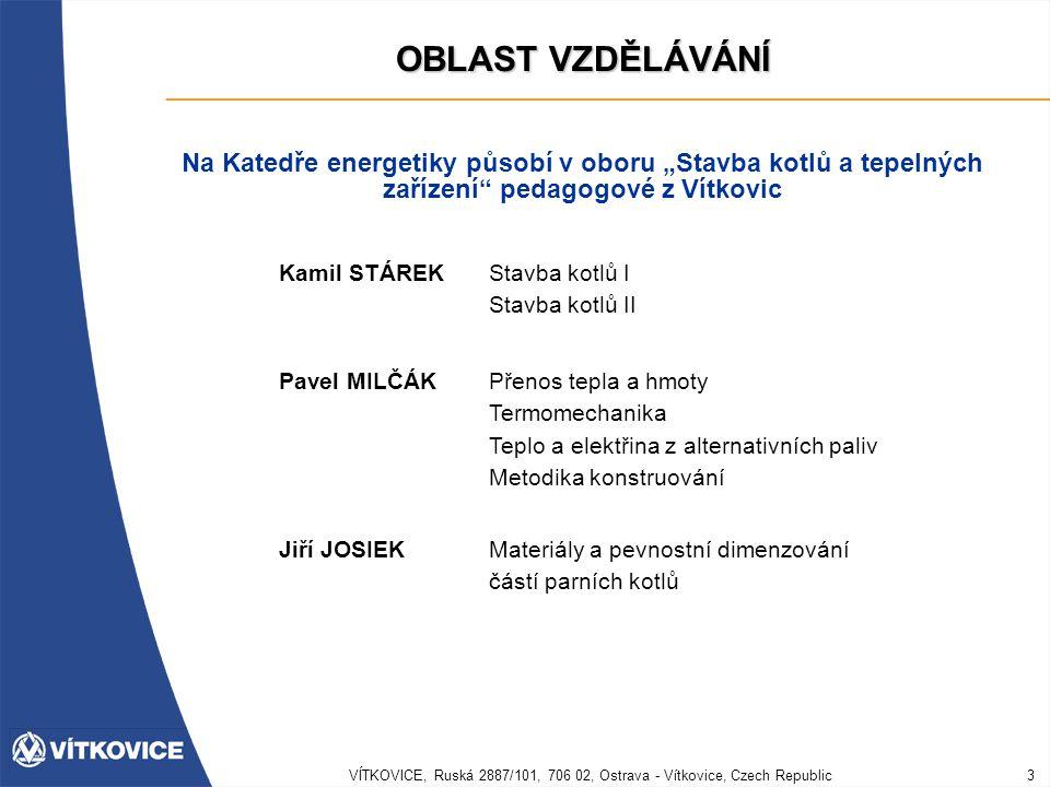 VÍTKOVICE, Ruská 2887/101, 706 02, Ostrava - Vítkovice, Czech Republic4 OBLAST VZDĚLÁVÁNÍ Kotel 2.0program slouží pro tepelné výpočty kotlů s fluidním, práškovým a roštovým ohništěm jakož i kotlů na odpadní teplo.