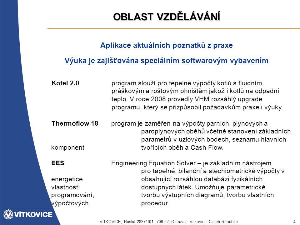 VÍTKOVICE, Ruská 2887/101, 706 02, Ostrava - Vítkovice, Czech Republic4 OBLAST VZDĚLÁVÁNÍ Kotel 2.0program slouží pro tepelné výpočty kotlů s fluidním