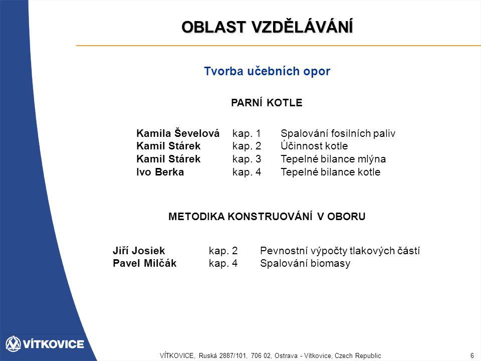VÍTKOVICE, Ruská 2887/101, 706 02, Ostrava - Vítkovice, Czech Republic6 OBLAST VZDĚLÁVÁNÍ PARNÍ KOTLE Tvorba učebních opor Kamila Ševelovákap. 1 Spalo