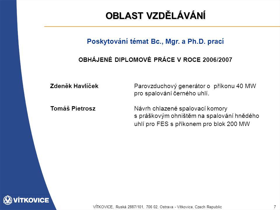 VÍTKOVICE, Ruská 2887/101, 706 02, Ostrava - Vítkovice, Czech Republic8 OBLAST VZDĚLÁVÁNÍ Poskytování témat Bc., Mgr.