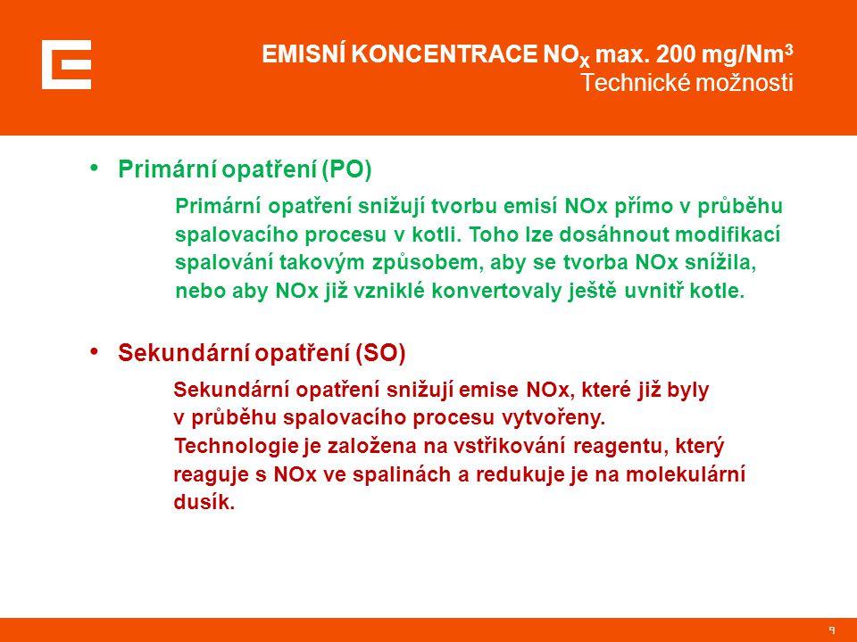 9 EMISNÍ KONCENTRACE NO X max. 200 mg/Nm 3 Technické možnosti Primární opatření (PO) Primární opatření snižují tvorbu emisí NOx přímo v průběhu spalov