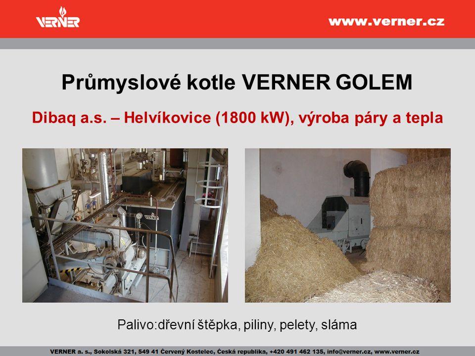 Průmyslové kotle VERNER GOLEM Dibaq a.s. – Helvíkovice (1800 kW), výroba páry a tepla Palivo:dřevní štěpka, piliny, pelety, sláma