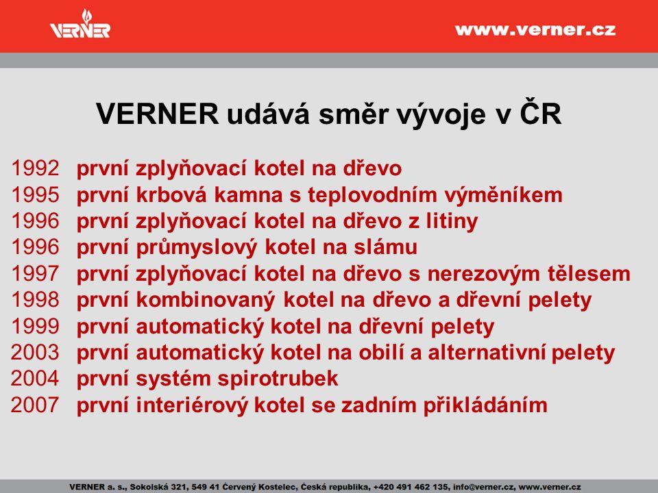 VERNER udává směr vývoje v ČR 1992první zplyňovací kotel na dřevo 1995 první krbová kamna s teplovodním výměníkem 1996 první zplyňovací kotel na dřevo