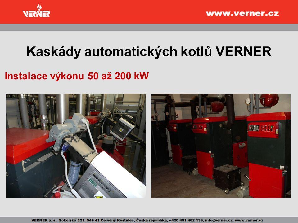 Kaskády automatických kotlů VERNER Instalace výkonu 50 až 200 kW