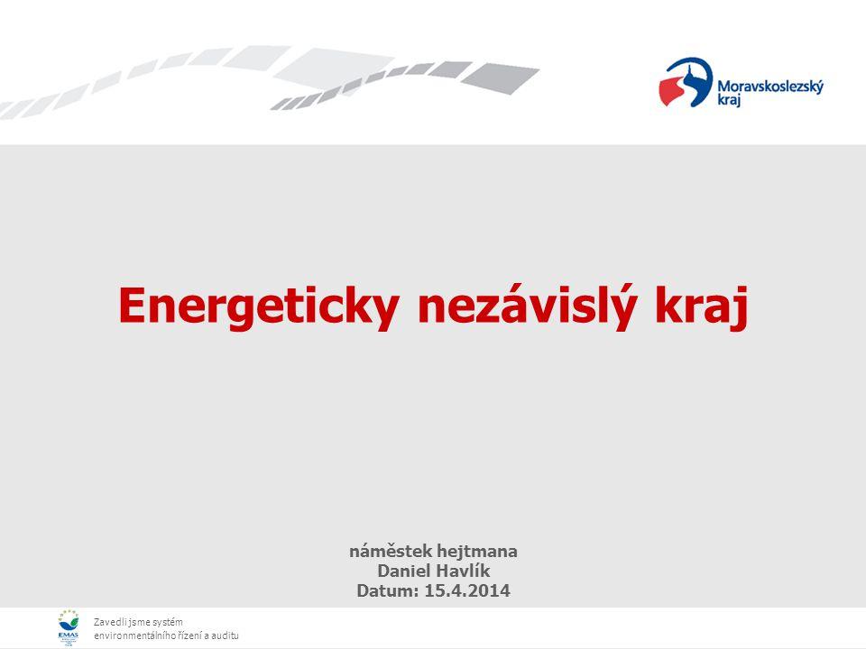 Zavedli jsme systém environmentálního řízení a auditu Úloha kraje v energetice Opatření mimo majetek kraje (4) Nepřímo přes integrovaná povolení, stanovení podmínek vycházející z energetických auditů Koncepční strategie (1) Územní energetická koncepce Krajská energetická agentura Moravskoslezský energetický klastr Opatření v objektech majetku kraje (3) zdravotnická, sociální, školská zařízení, správa silnic, budova KU apod.