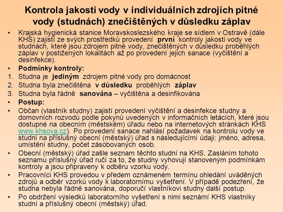 Kontrola jakosti vody v individuálních zdrojích pitné vody (studnách) znečištěných v důsledku záplav Krajská hygienická stanice Moravskoslezského kraj