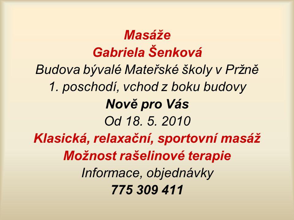 Masáže Gabriela Šenková Budova bývalé Mateřské školy v Pržně 1.