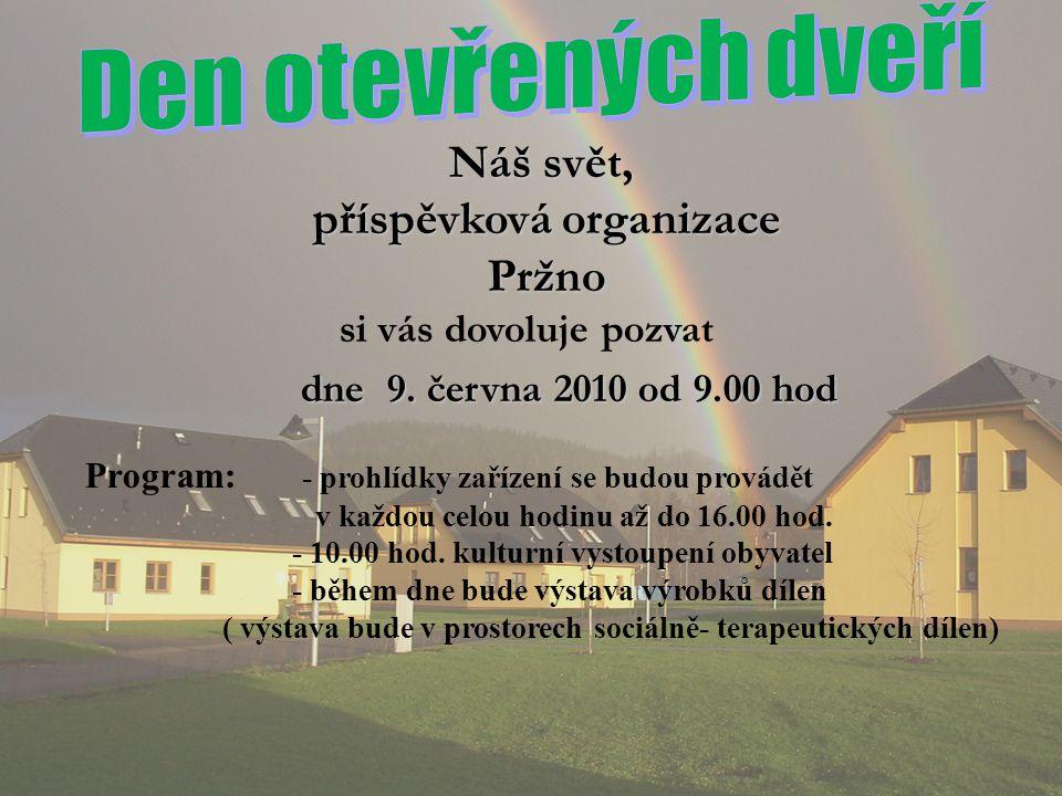 Náš svět, příspěvková organizace příspěvková organizace Pržno Pržno si vás dovoluje pozvat dne 9.