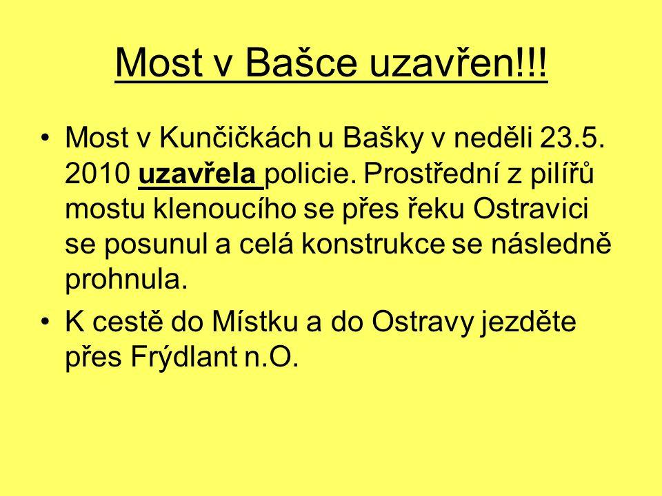 Most v Bašce uzavřen!!.Most v Kunčičkách u Bašky v neděli 23.5.