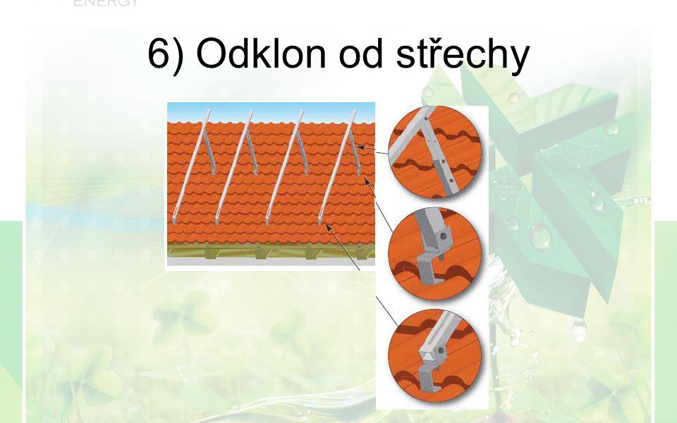 6) Odklon od střechy