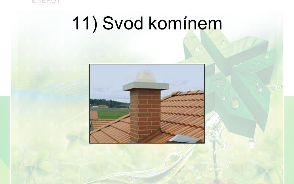 11) Svod komínem