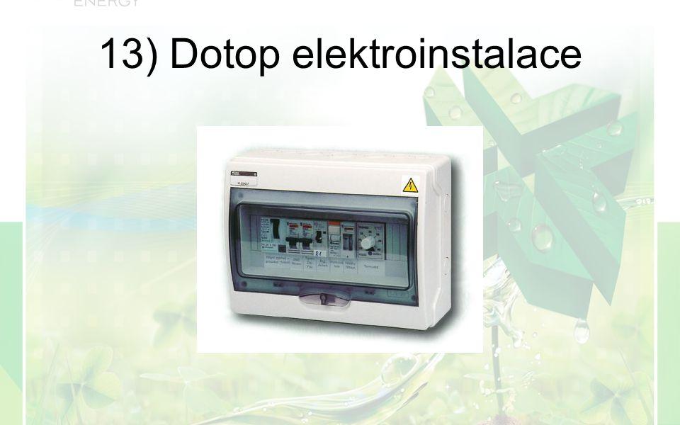 13) Dotop elektroinstalace
