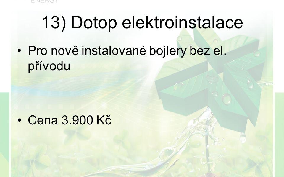 Pro nově instalované bojlery bez el. přívodu Cena 3.900 Kč