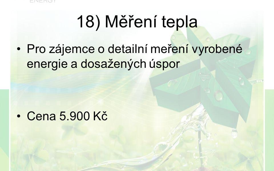 Pro zájemce o detailní meření vyrobené energie a dosažených úspor Cena 5.900 Kč