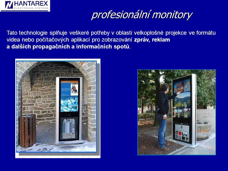 profesionální monitory Tato technologie splňuje veškeré potřeby v oblasti velkoplošné projekce ve formátu videa nebo počítačových aplikací pro zobrazování zpráv, reklam a dalších propagačních a informačních spotů.