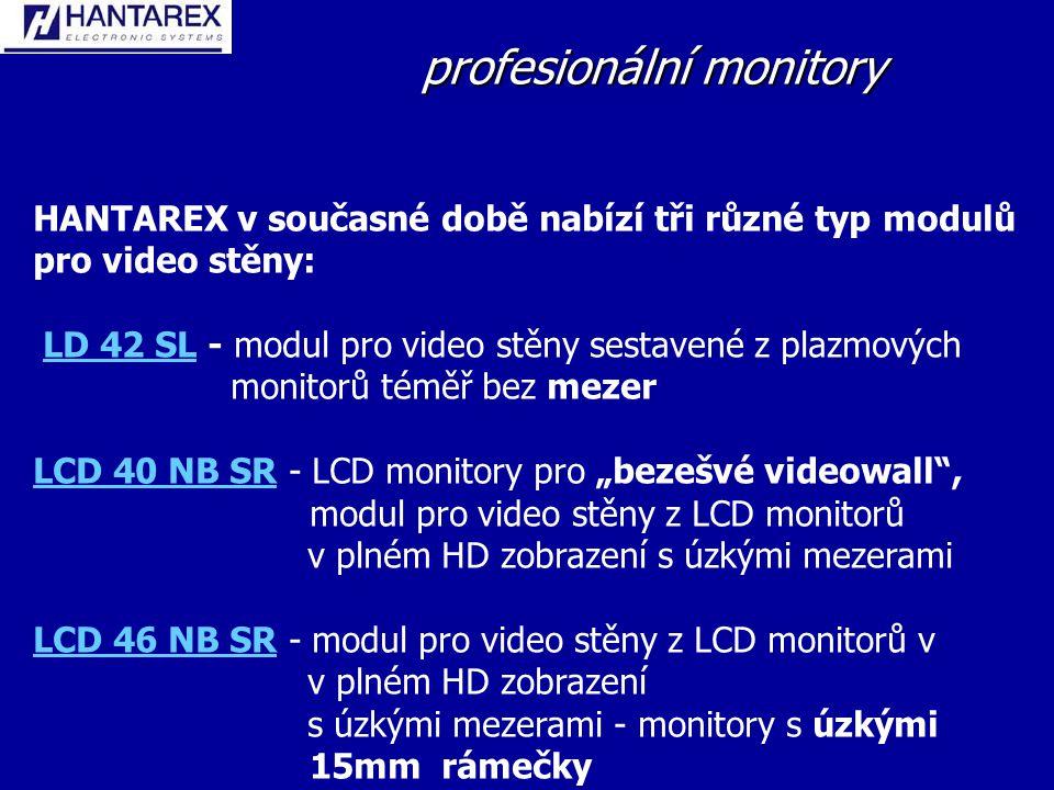 """profesionální monitory HANTAREX v současné době nabízí tři různé typ modulů pro video stěny: LD 42 SL - modul pro video stěny sestavené z plazmových monitorů téměř bez mezerLD 42 SL LCD 40 NB SRLCD 40 NB SR - LCD monitory pro """"bezešvé videowall , modul pro video stěny z LCD monitorů v plném HD zobrazení s úzkými mezerami LCD 46 NB SRLCD 46 NB SR - modul pro video stěny z LCD monitorů v v plném HD zobrazení s úzkými mezerami - monitory s úzkými 15mm rámečky"""