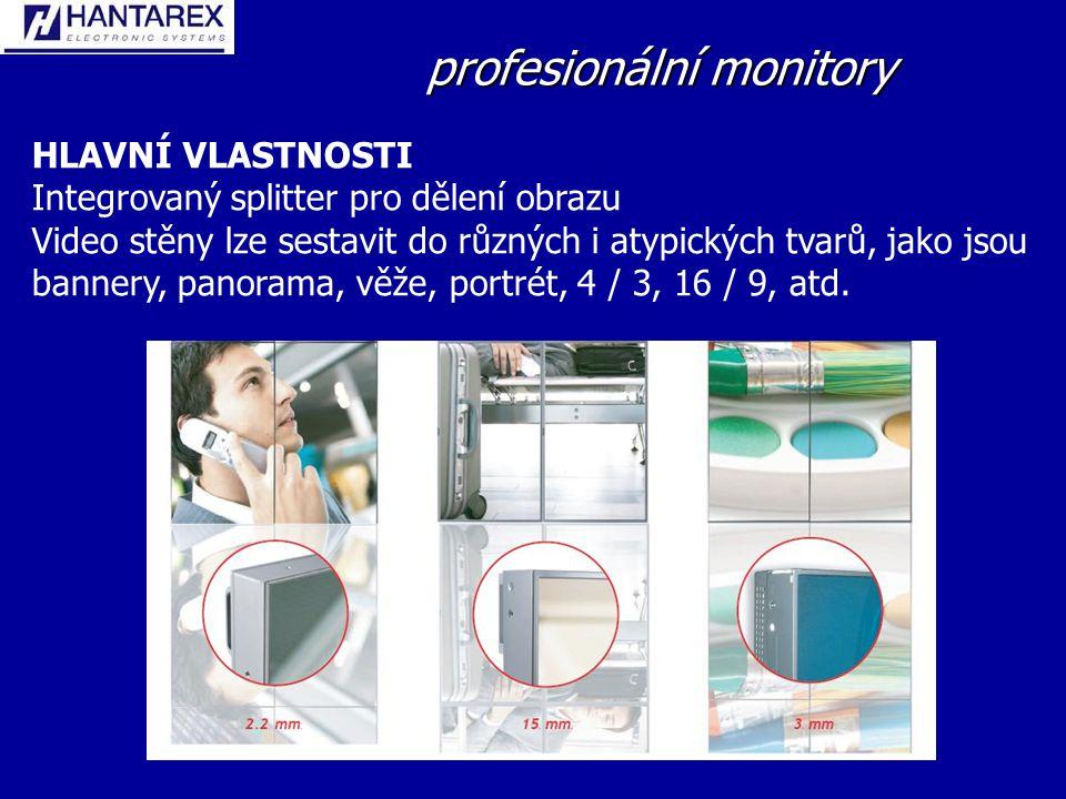 profesionální monitory HLAVNÍ VLASTNOSTI Integrovaný splitter pro dělení obrazu Video stěny lze sestavit do různých i atypických tvarů, jako jsou bannery, panorama, věže, portrét, 4 / 3, 16 / 9, atd.