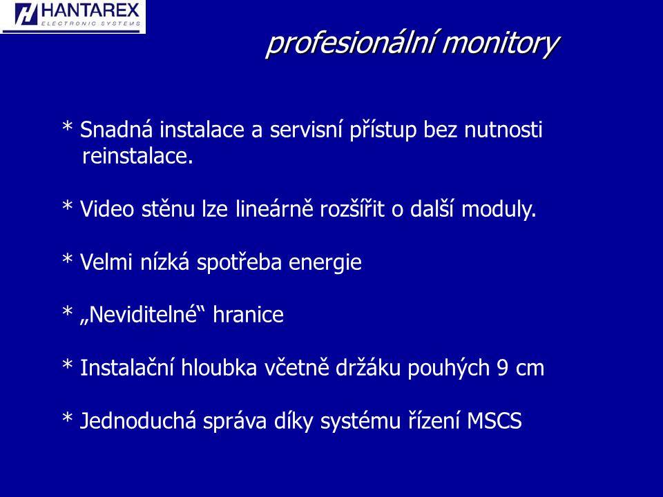 profesionální monitory * Snadná instalace a servisní přístup bez nutnosti reinstalace.