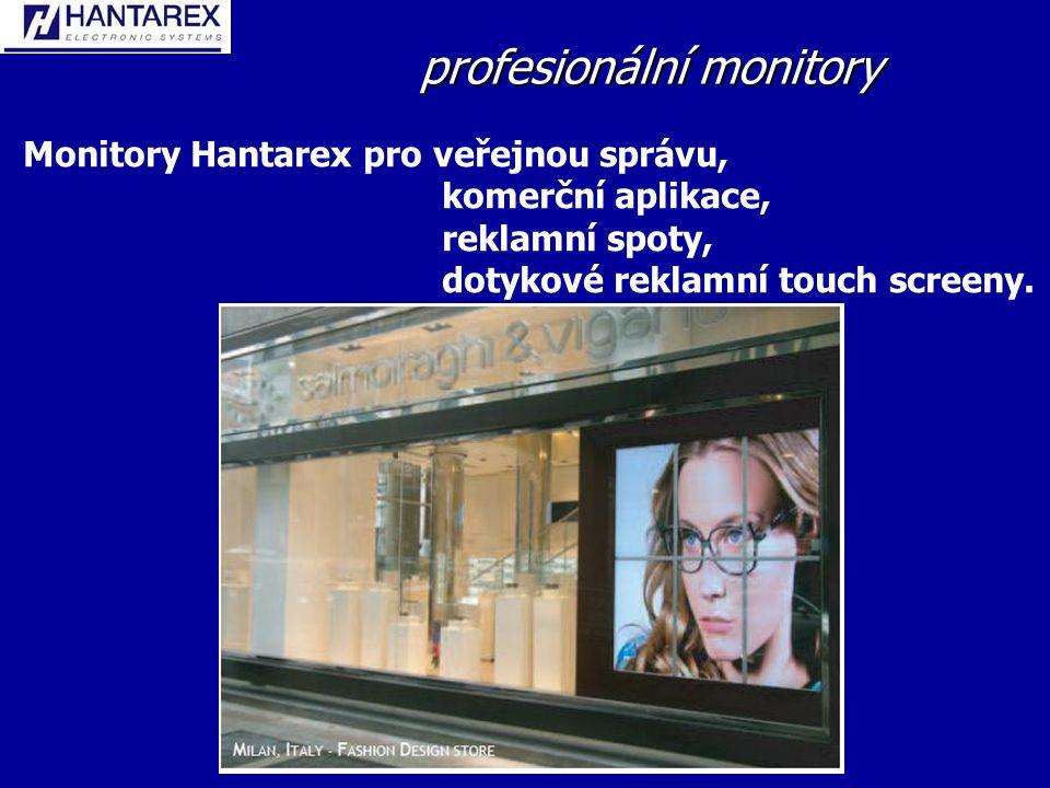 profesionální monitory Monitory Hantarex pro veřejnou správu, komerční aplikace, reklamní spoty, dotykové reklamní touch screeny.