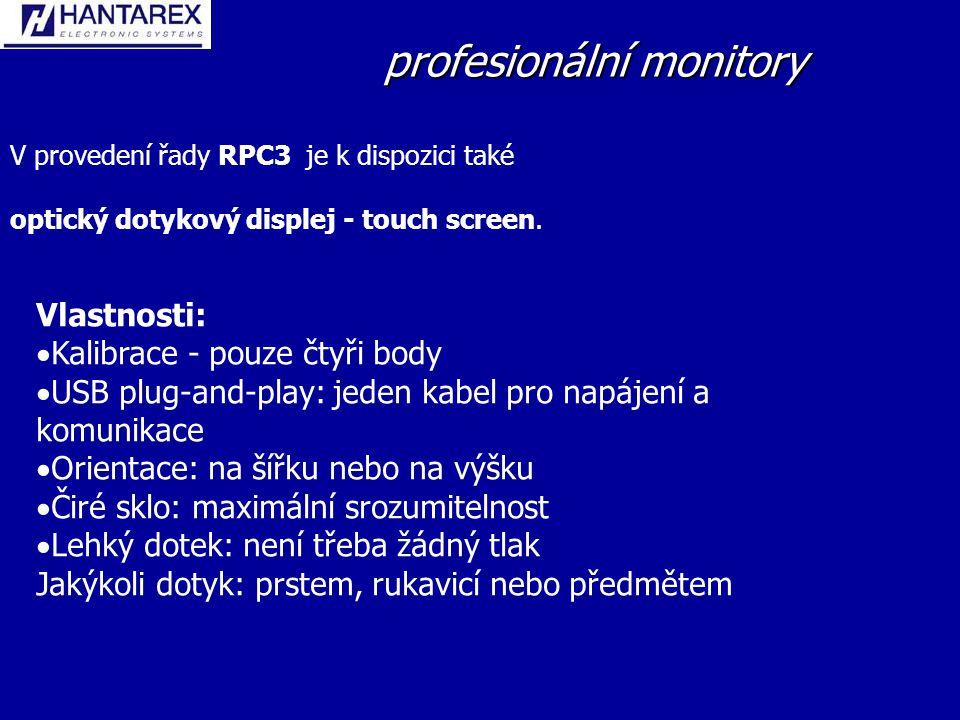 profesionální monitory V provedení řady RPC3 je k dispozici také optický dotykový displej - touch screen.