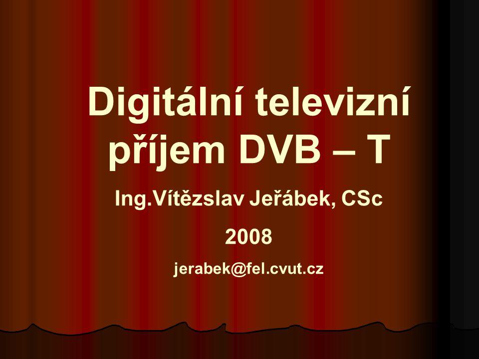 Digitální TV vysílání  DVB (Digital Video Brodcasting) – jde o mezinárodní konsorcium vytvořené TV společnostmi, výrobci a síťovými operátory celkem 260 členů z 35 států světa  DVB založeno 1993, vydává doporučení pro budování DVB  Typy DVB :  DVB-S družicové digitální video vysílání  DVB-C kabelové digitální video vysílání  DVB-T pozemské digitální video vysílání  DVB-H (handheld) kapesní digitální video vysílání (mobilní TF)