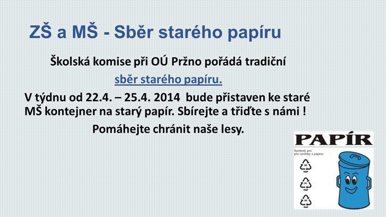 ZŠ a MŠ - Sběr starého papíru Školská komise při OÚ Pržno pořádá tradiční sběr starého papíru.