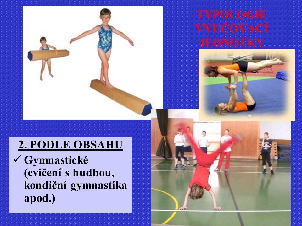 2. PODLE OBSAHU Gymnastické (cvičení s hudbou, kondiční gymnastika apod.)
