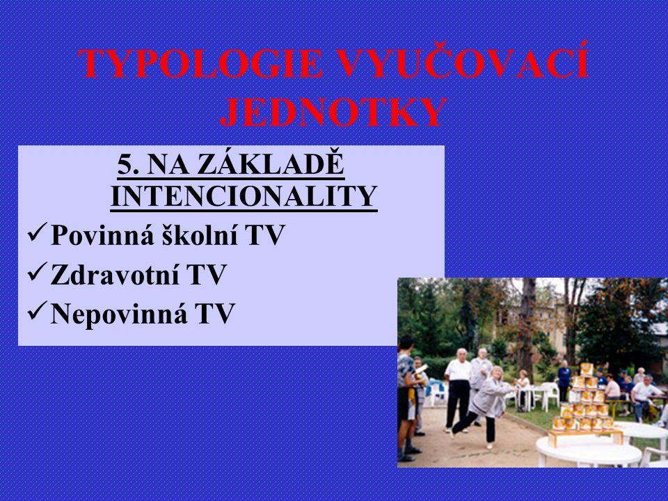 TYPOLOGIE VYUČOVACÍ JEDNOTKY 5.