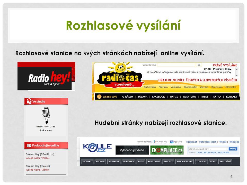 Rozhlasové vysílání Rozhlasové stanice na svých stránkách nabízejí online vysílání.