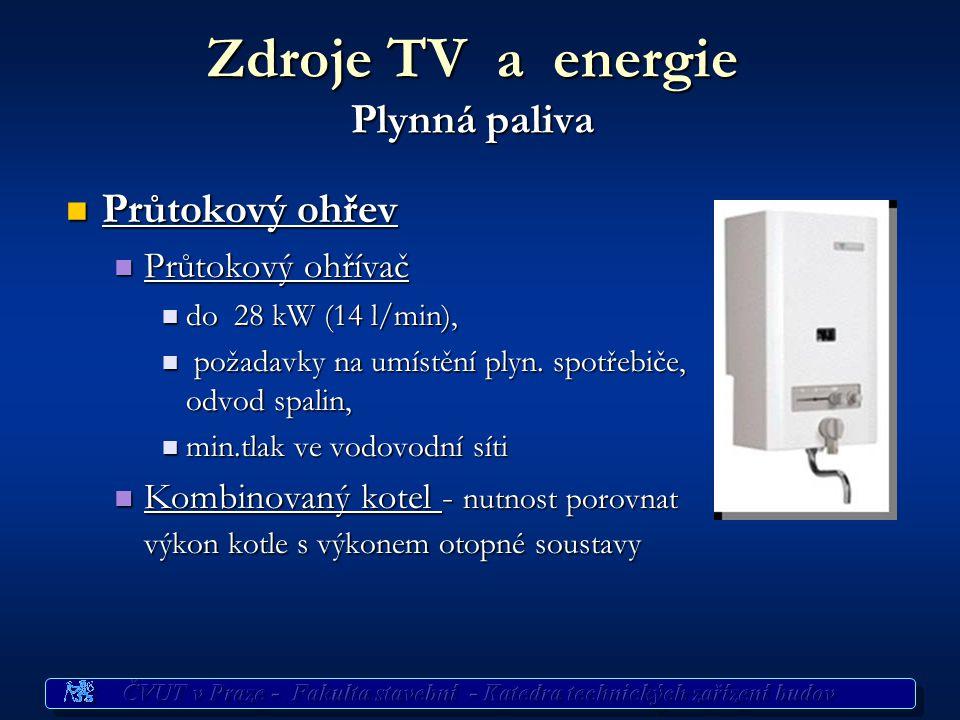Zdroje TV a energie Dálkové vytápění Systém ohřevu TV ÚstředníDálkovýOhřevPrůtokovýZásobníkovýSmíšený