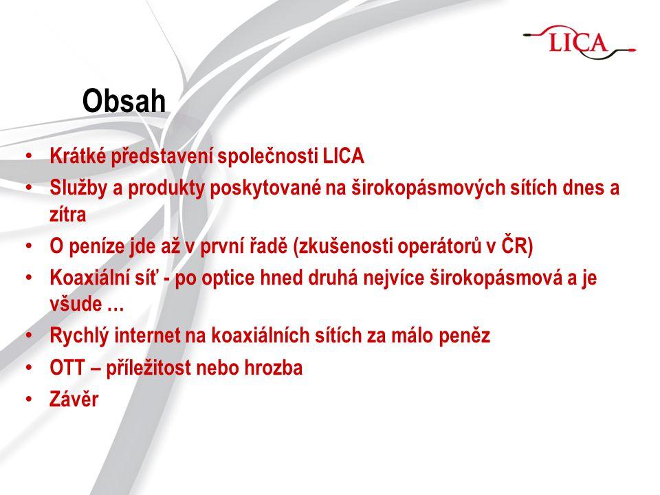 Krátké představení společnosti LICA - Od roku 1994, dodavatel technologie pro CATV, integrátor, služby, logistika, technická podpora - LicaNET – poskytovatel internetu a TV přes MMDS, FTTx, Wi-Fi, DOCSIS.