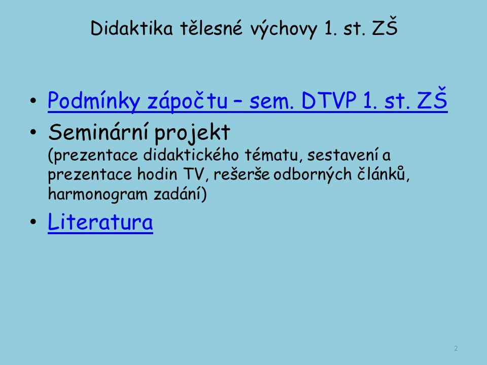 Didaktika tělesné výchovy 1.st. ZŠ Podmínky zápočtu KTS/DTVP ZS_seminář 3 roč.