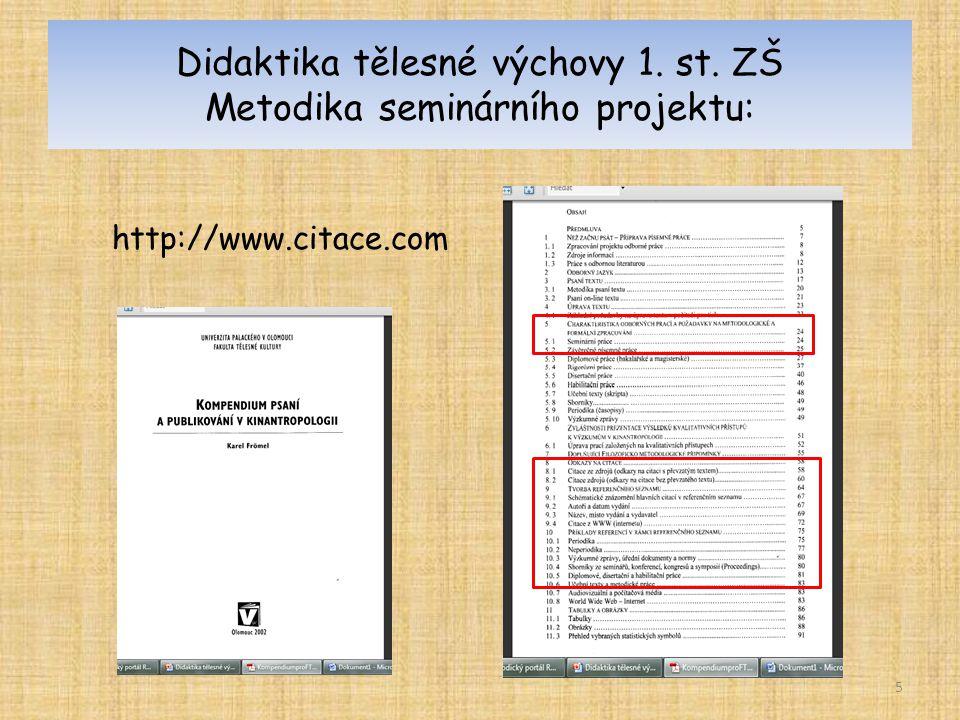 Didaktika tělesné výchovy 1. st. ZŠ Metodika seminárního projektu: http://www.citace.com 5