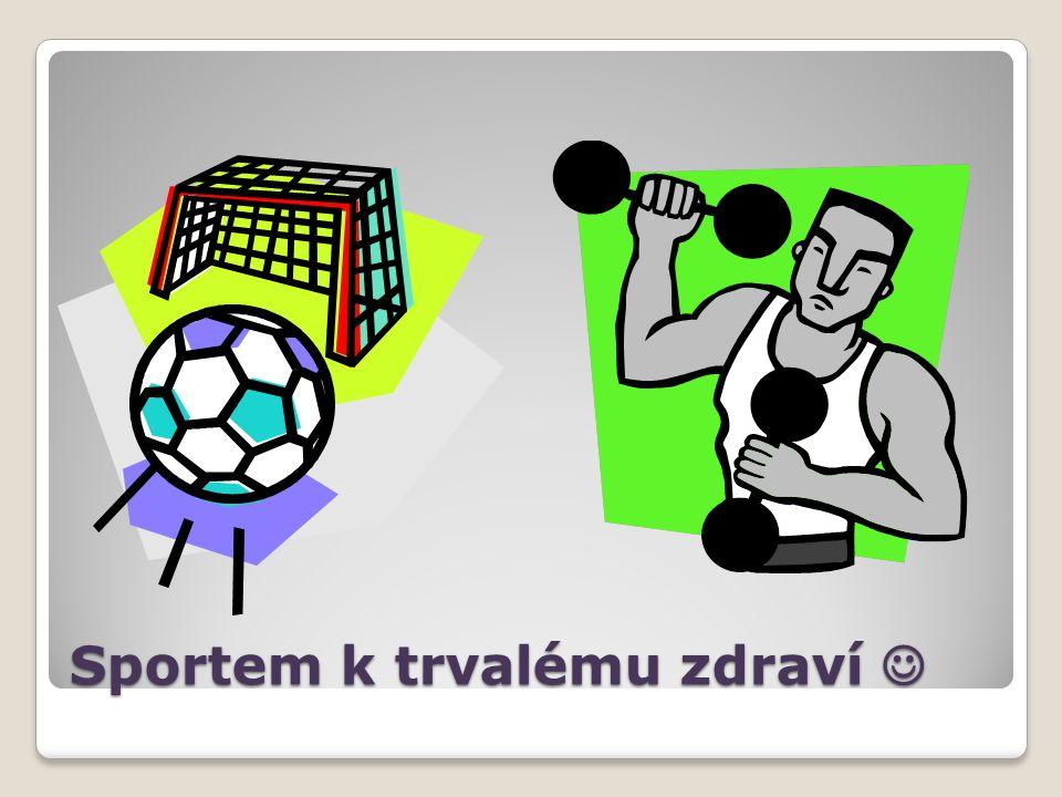 Sportem k trvalému zdraví Sportem k trvalému zdraví